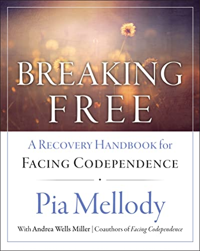 9780062505903: Breaking Free: A Recovery Handbook for Facing Codependence'': A Recovery Workbook for Facing Codependence