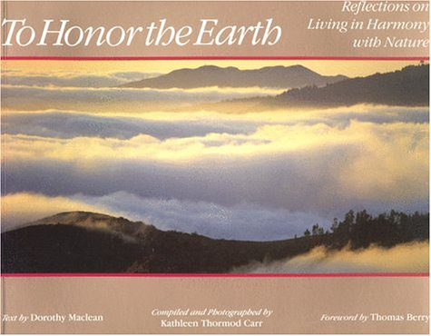 To Honor the Earth: Reflections on Living: Dorothy MacLean