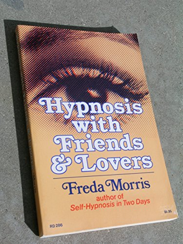 9780062506009: Hypnosis With Friends and Lovers