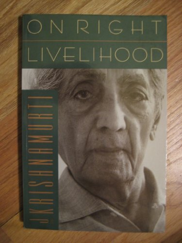 On Right Livelihood (9780062506092) by J. Krishnamurti