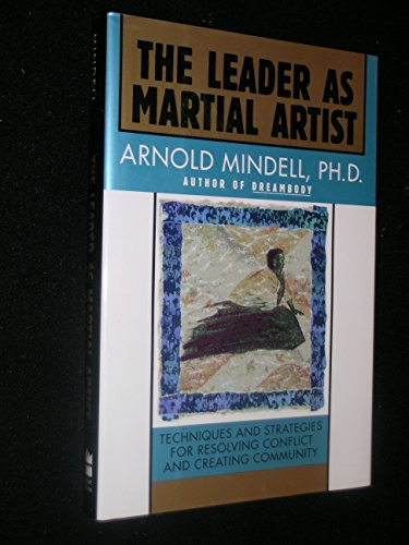 9780062506146: The leader as martial artist: An introduction to deep democracy