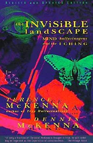 9780062506351: The Invisible Landscape: Mind, Hallucinogens, and the i Ching