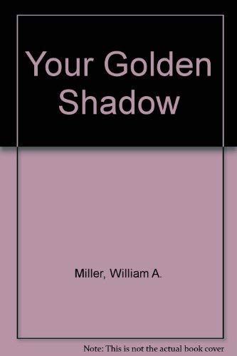 9780062506399: Your Golden Shadow