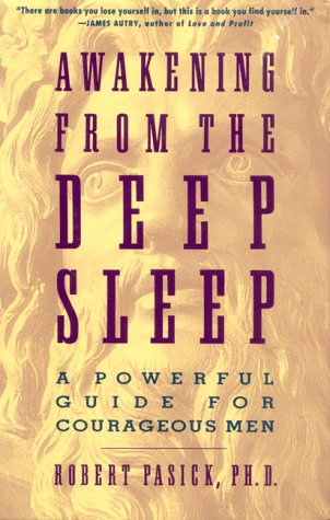 9780062506504: Awakening from the Deep Sleep: A Powerful Guide for Courageous Men