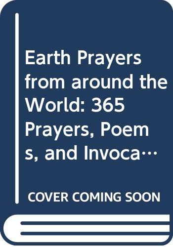 9780062506566: Earth Prayers from Around the World: 365 Prayers, Poems, and Invocations for Honoring the Earth