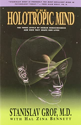 9780062506597: The Holotropic Mind: The Three Levels of Human Consciousness and How They Shape Our Lives
