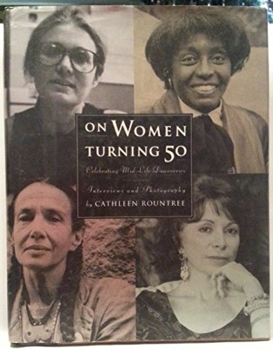 9780062506689: On Women Turning 50: Celebrating Mid-Life Discoveries