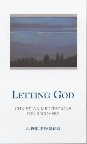 9780062506696: Letting God: Christian Meditations for Recovering Persons