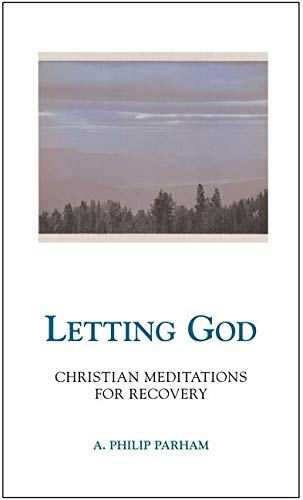 9780062506696: Letting God - Revised edition: Christian Meditations for Recovery