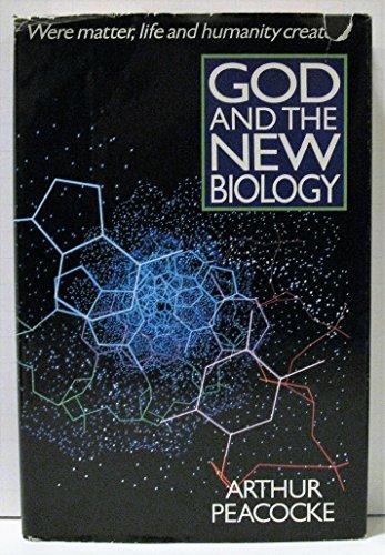 God and the New Biology: Peacocke, Arthur