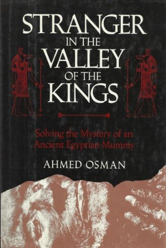 9780062506740: Stranger in the Valley of the Kings: Solving the Mystery of an Ancient Egyptian Mummy