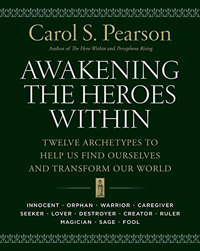 9780062506788: Awakening the Heroes Within: Twelve Archetypes to Help Us Find Ourselves and Transform Our World