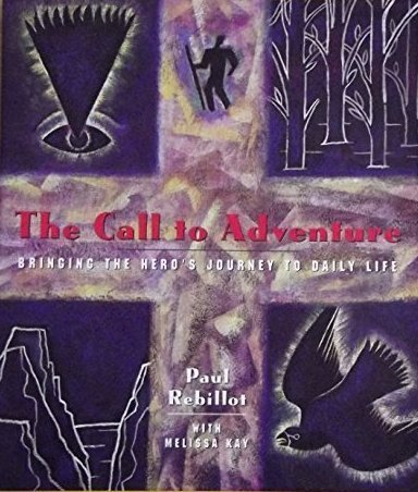 9780062507099: The Call to Adventure: Bringing the Hero's Journey to Daily Life