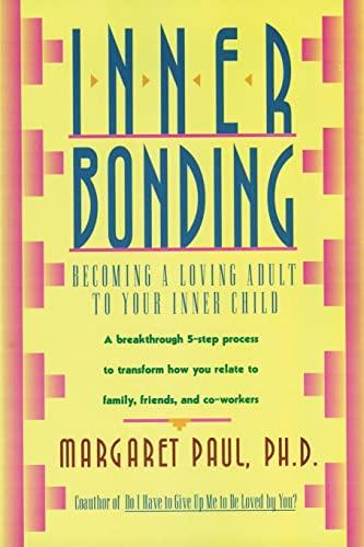 9780062507105: Inner Bonding: Becoming a Loving Adult to Your Inner Child