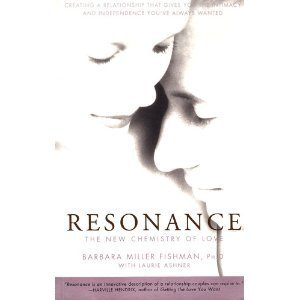 9780062507204: Resonance: The New Chemistry of Love : Creating a Relationship That Gives You the Intimacy and Independence You'Ve Always Wanted