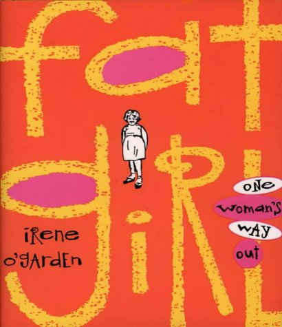 9780062507273: Fat Girl: One Woman's Way Out