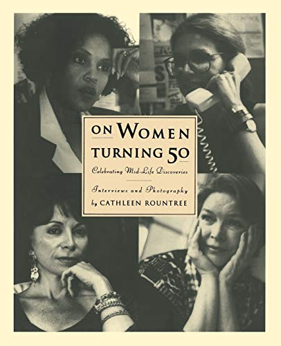 9780062507310: On Women Turning Fifty: Celebrating Mid-Life Discoveries