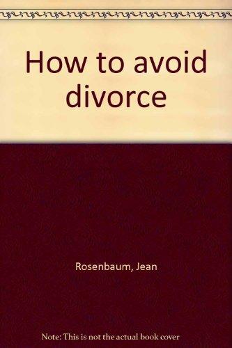 How to Avoid Divorce: Rosenbaum, Jean; Rosenbaum, Veryl