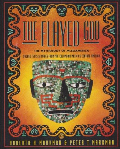 9780062507495: The Flayed God: The Mesoamerican Mythological Tradition