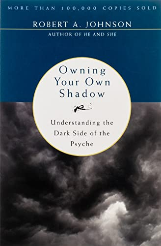9780062507549: Owning Your Own Shadow: Understanding the Dark Side of the Psyche