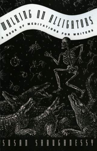 9780062507587: Walking on Alligators: A Book of Meditations for Writers