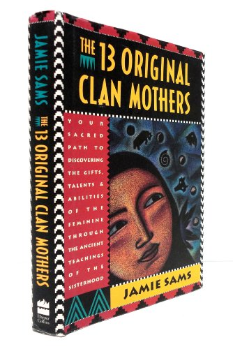 9780062507594: The 13 Original Clan Mothers