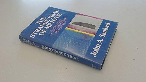 The Strange Trial of Mr. Hyde: A: Sanford, John A.