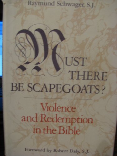 9780062507662: Must There Be Scapegoats: Violence and Redemption in the Bible