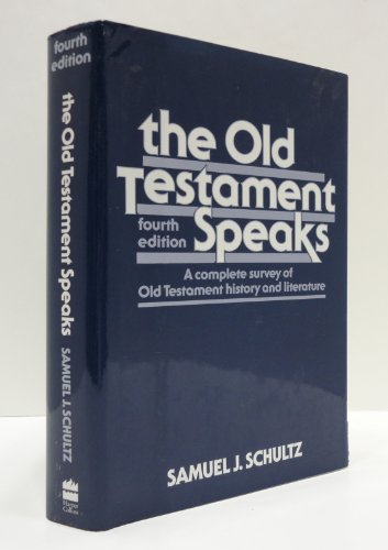 9780062507679: The Old Testament Speaks: A Complete Survey of Old Testament History and Literature