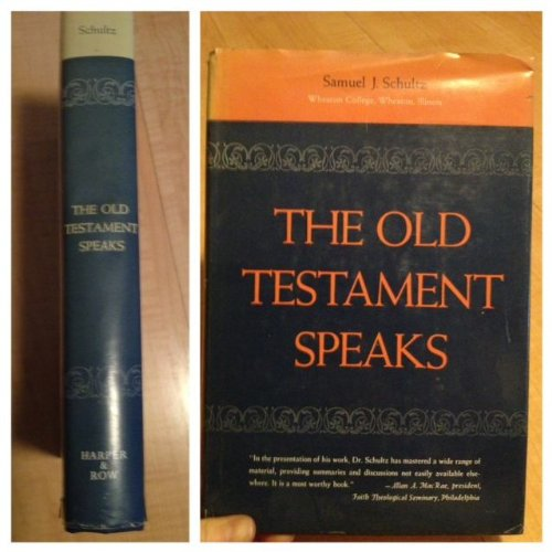 The Old Testament Speaks: A Complete Survey of Old Testament History and Literature