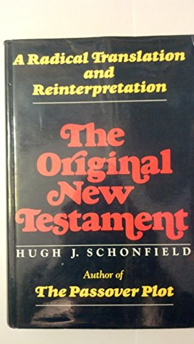 9780062507761: The Original New Testament: A Radical Translation and Reinterpretation