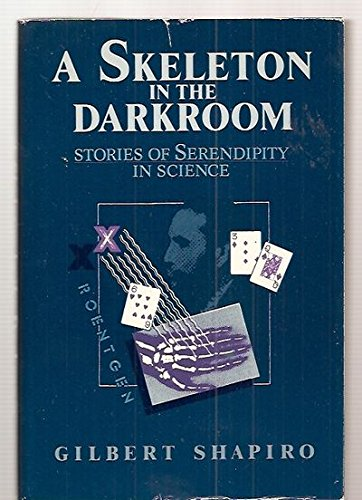 9780062507785: A Skeleton in the Darkroom: Stories of Serendipity in Science