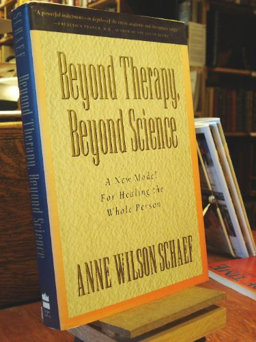 9780062507822: Beyond Therapy, Beyond Science: A New Model for Healing the Whole Person