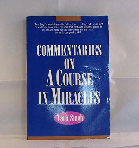 Commentaries on a Course in miracles: Singh, Tara
