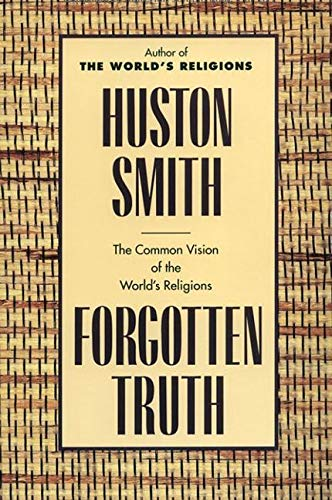 9780062507877: Forgotten Truth: The Common Vision of the World's Religions