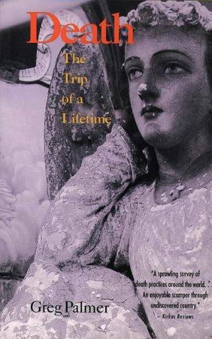9780062508034: Death: The Trip of a Lifetime