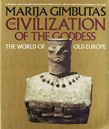 9780062508041: The Civilization of the Goddess: The World of Old Europe