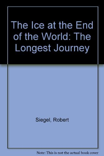 9780062508058: The Ice at the End of the World: The Longest Journey