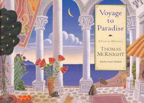 Voyage to Paradise: A Visual Odyssey: McKnight, Thomas and Annie Gottlieb