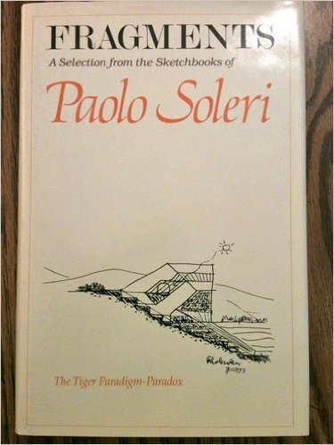 9780062508102: Fragments: A selection from the sketchbooks of Paolo Soleri : the tiger paradigm-paradox