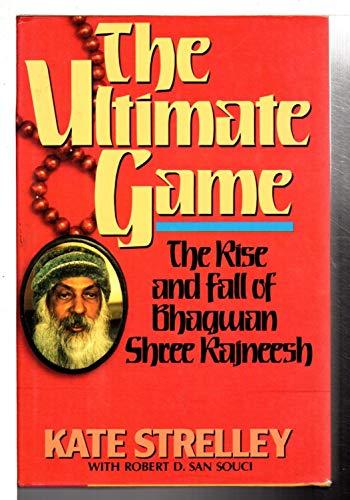9780062508218: The Ultimate Game: The Rise and Fall of Bhagwan Shree Rajneesh