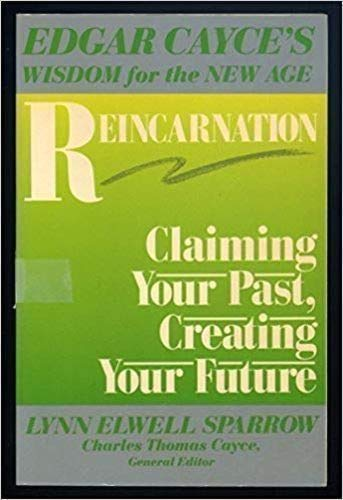 9780062508225: Reincarnation: Claiming Your Past, Creating Your Future (Edgar Cayce's Wisdom for the New Age)