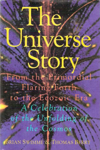 9780062508263: The Universe Story: From the Primordial Flaring Forth to the Ecozoic Era--A Celebration of the Unfolding of the Cosmos