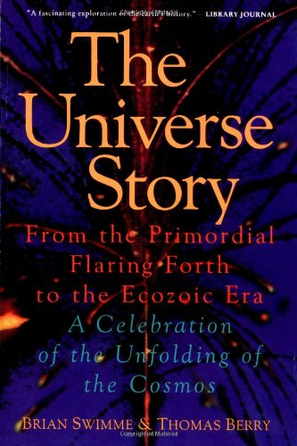 9780062508355: The Universe Story: From the Primordial Flaring Forth to the Ecozoic Era-A Celebration of the Unfolding of the Cosmos