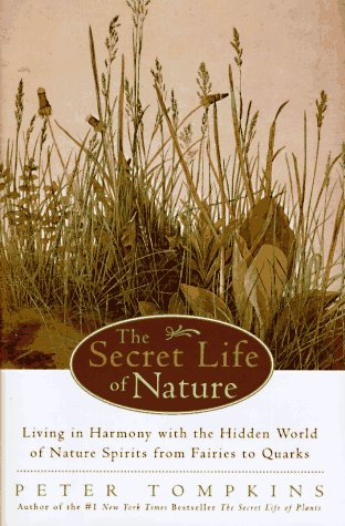 9780062508478: The Secret Life of Nature: Living in Harmony With the Hidden World of Nature Spirits from Fairies to Quarks