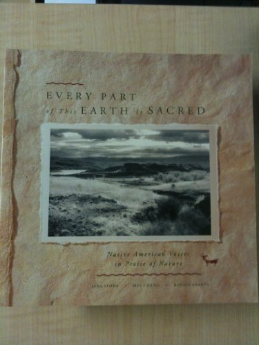 9780062508485: Every Part of This Earth Is Sacred: Native American Voices in Praise of Nature