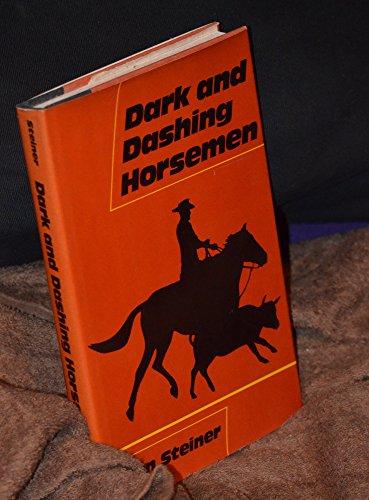 Dark and dashing horsemen: Steiner, Stan