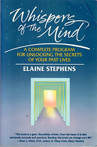 9780062508515: Whispers of the Mind: A Complete Program for Unlocking the Secrets of Your Past Lives