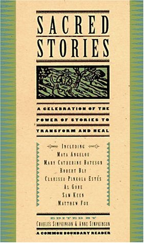 Sacred Stories: A Celebration of the Power: Simpkinson, Charles H.