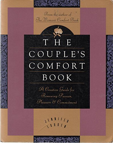 9780062508539: Couple's Comfort Book: A Creative Guide to Renewing Passion, Pleasure and Commitment